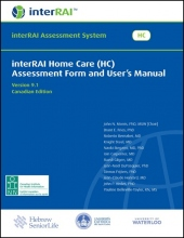 interRAI Home Care (HC) Assessment Form and User's Manual, 9.1, Canadian Editi